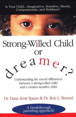 Strong-Willed Child or Dreamer   -     By: Dana Scott Spears