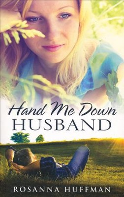 Hand Me Down Husband  -     By: Rosanna E. Huffman