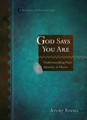 God Says You Are: Understanding Your Identity in Christ - eBook  -     By: Jeremy Bouma