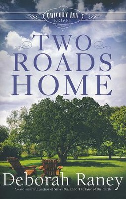 Two Roads Home, Chicory Inn Series #2   -     By: Deborah Raney