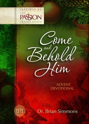 Come and Behold Him: Advent Devotional - eBook  -     By: Dr. Brian Simmons, Jeremy Bouma