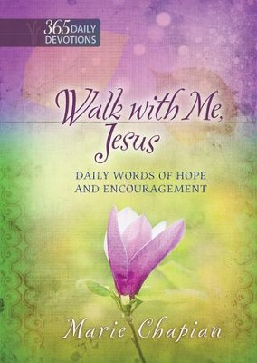 Walk With Me Jesus: Daily Words of Hope and Encouragement - eBook  -     By: Marie Chapian