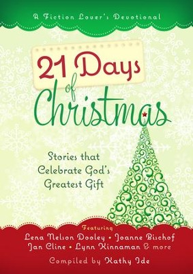 21 Days of Christmas: Stories that Celebrate God's Greatest Gift - eBook  -     By: Kathy Ide