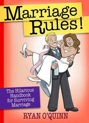 Marriage Rules!: The Hilarious Handbook for Surviving Marriage - eBook  -     By: Ryan O'Quinn