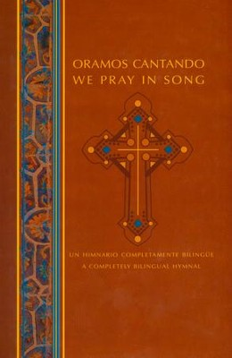 Oramos Cantando: We Pray in Song: A Bilingual Roman Catholic Hymnal - Spanish  -     By: Ronald F. Krisman