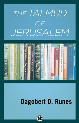 The Talmud of Jerusalem / Digital original - eBook  -     By: Dagobert D. Runes