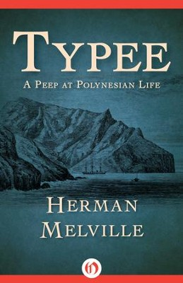 Typee: A Peep at Polynesian Life - eBook  -     By: Herman Melville