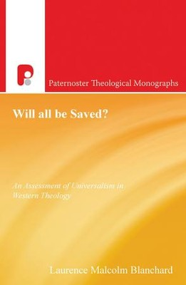 Will All be Saved?: An Assessment of Universalism in Western Theology - eBook  -     By: Blanchard Laurence Malcolm