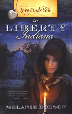 Love Finds You in Liberty, Indiana  -     By: Melanie Dobson
