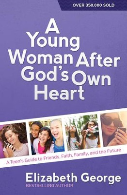 Young Woman After God's Own Heart, A: A Teen's Guide to Friends, Faith, Family, and the Future - eBook  -     By: Elizabeth George