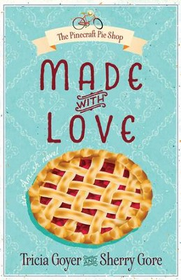 Made with Love - eBook  -     By: Tricia Goyer, Sherry Gore