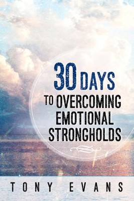 30 Days to Overcoming Emotional Strongholds - eBook  -     By: Tony Evans