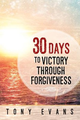 30 Days to Victory Through Forgiveness - eBook  -     By: Tony Evans