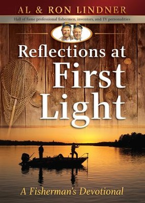 Reflections at First Light: A Fisherman's Devotional - eBook  -     By: Al Lindner, Ron Lindner