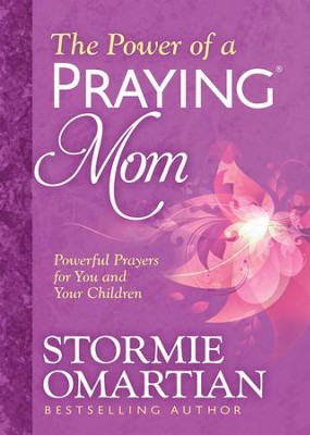 Power of a Praying Mom, The: Powerful Prayers for You and Your Kids - eBook  -     By: Stormie Omartian