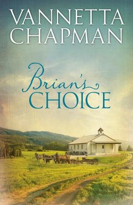 Brian's Choice - eBook  -     By: Vannetta Chapman