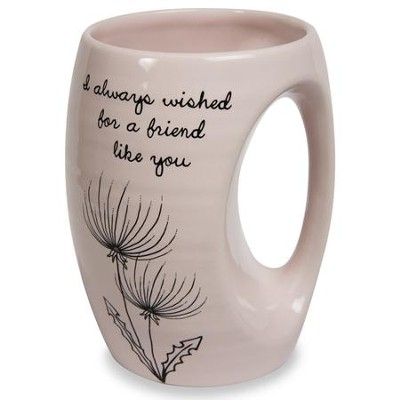 I Always Wished for a Friend Like You Mug  -