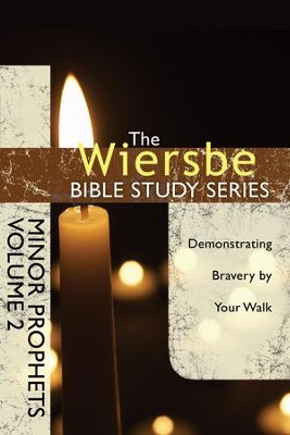 The Wiersbe Bible Study Series: Minor Prophets Vol. 2: Demonstrating Bravery by Your Walk - eBook  -     By: Warren W. Wiersbe