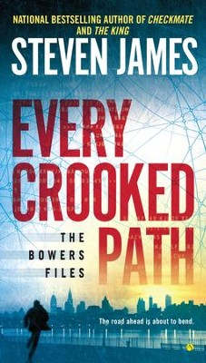 Every Crooked Path: The Bowers Files - eBook  -     By: Steven James