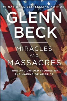 Miracles and Massacres  -     By: Glenn Beck