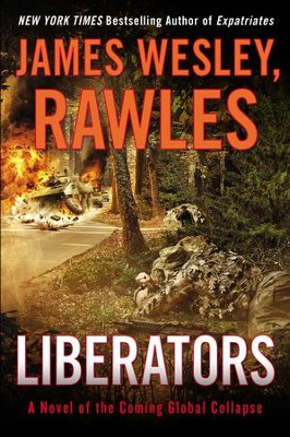 Liberators: A Novel of the Coming Global Collapse - eBook  -     By: James Wesley Rawles