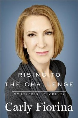 Rising to the Challenge: My Leadership Journey - eBook  -     By: Carly Fiorina