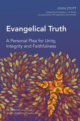 Evangelical Truth: A Personal Plea for Unity, Integrity and Faithfulness  -     By: John Stott