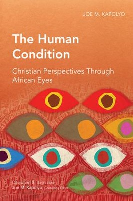The Human Condition: Christian Perspectives Through African Eyes  -     By: Joe M. Kapolyo