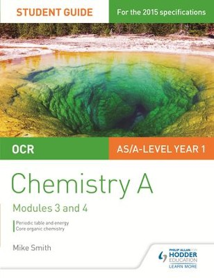 OCR Chemistry A Student Guide 2: Periodic table and energy; Core organic chemistry / Digital original - eBook  -     By: Mike Smith