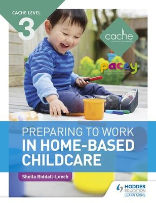 CACHE Level 3 Preparing to Work in Home-based Childcare / Digital original - eBook  -     By: Sheila Riddall-Leech