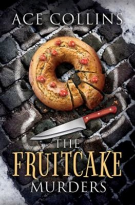 The Fruitcake Murders  -     By: Ace Collins