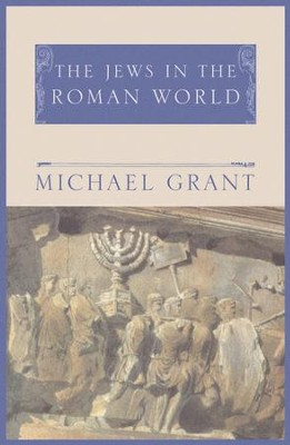 Jews In The Roman World / Digital original - eBook  -     By: Michael Grant
