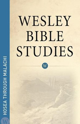 Wesley Bible Studies: Hosea through Malachi - eBook  -     By: Wesleyan Publishing House