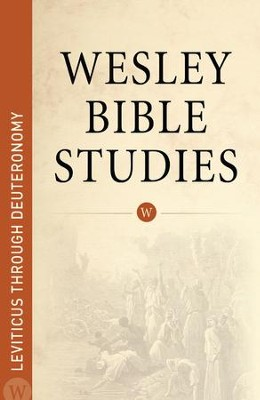 Wesley Bible Studies: Leviticus through Deuteronomy - eBook  -     By: Wesleyan Publishing House