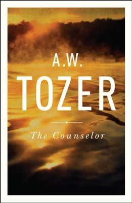 The Counselor - eBook  -     By: A.W. Tozer