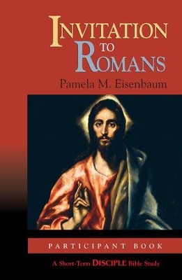 Invitation to Romans: Participant Book: A Short-Term DISCIPLE Bible Study - eBook  -     By: Pamela M. Eisenbaum