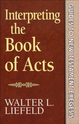 Interpreting the Book of Acts (Guides to New Testament Exegesis) - eBook  -     By: Walter Liefeld