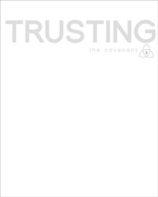 Covenant Bible Study: Trusting - Participant Guide  -     By: Covenant Bible Study