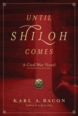 Until Shiloh Comes - eBook   -     By: Karl A. Bacon