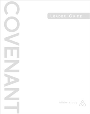 Covenant Bible Study, Leader Guide  -     By: Covenant Bible Study