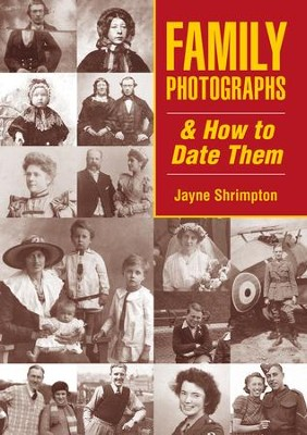 Family Photographs and How to Date Them: Family Photographs and How to Date Them - eBook  -     By: Jayne Shrimpton
