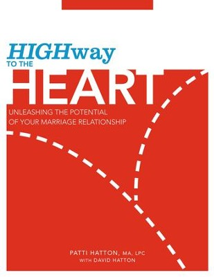 Highway to the Heart: Unleashing The Potential of Your Marriage Relationship - eBook  -     By: Patti Hatton, David Hatton