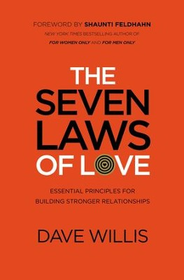 The Seven Laws of Love: Essential Principles for Building Stronger Relationships - eBook  -     By: Dave Willis