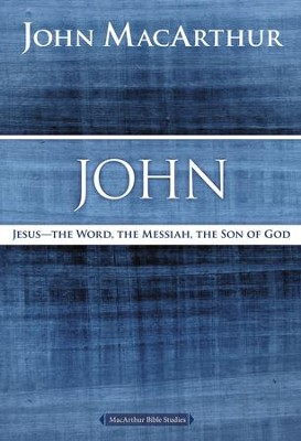 John: Jesus ?The Word, the Messiah, the Son of God - eBook  -     By: John MacArthur