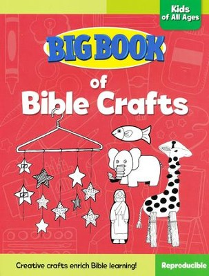 Big Book of Bible Crafts for Kids of All Ages  -