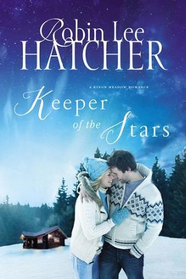 Keeper of the Stars - eBook  -     By: Robin Lee Hatcher