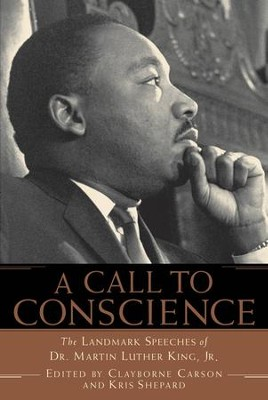 A Call to Conscience: The Landmark Speeches of Dr. Martin Luther King, Jr. - eBook  -     Edited By: Clayborne Carson, Kris Shepard     By: Martin Luther King Jr.