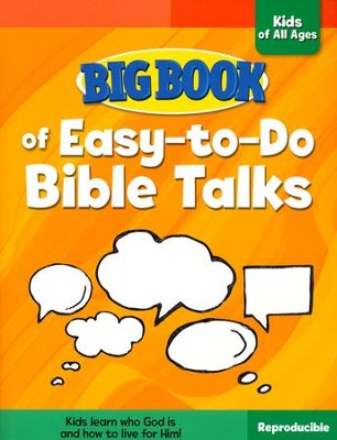 Big Book of Easy-to-Do Bible Talks for Kids of All Ages  -
