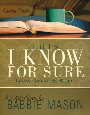 This I Know For Sure: Taking God at His Word - Leader Guide  -