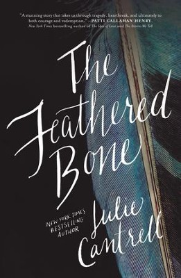 The Feathered Bone - eBook  -     By: Julie Cantrell